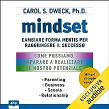 Mindset: Cambiare forma mentis per raggiungere il successo
