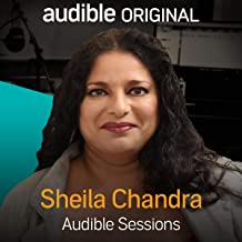 Sheila Chandra: Audible Sessions: FREE Exclusive Interview