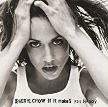 Best sheryl crow if it makes you happy mp3 Reviews