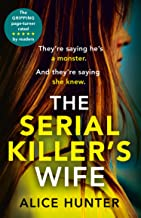 The Serial Killer's Wife: The addictive and chilling new crime thriller and a must-read for 2021