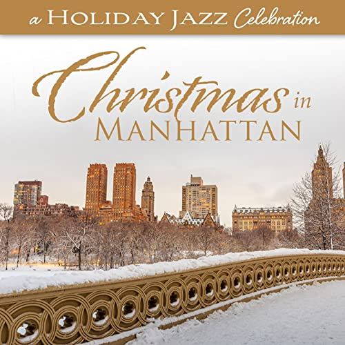 A Holiday Jazz Celebration: Christmas In Manhattan von WordHarmonic