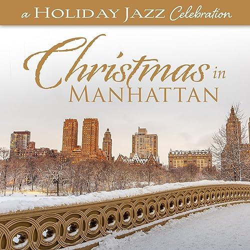 A Holiday Jazz Celebration: Christmas In Manhattan von WordHarmonic