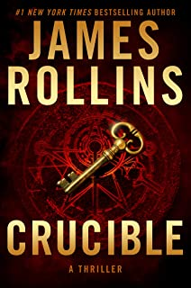 Crucible: A Thriller (Sigma Force Novels Book 14)