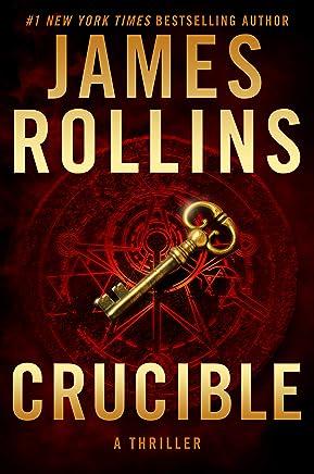 Crucible: A Thriller (Sigma Force Novels Book 13)