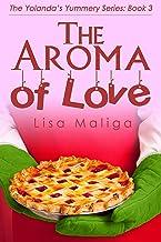 The Aroma of Love (The Yolanda's Yummery Series Book 3) (English Edition)