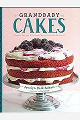 Grandbaby Cakes: Modern Recipes, Vintage Charm, Soulful Memories Kindle Edition