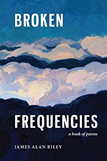 Broken Frequencies: a book of poems