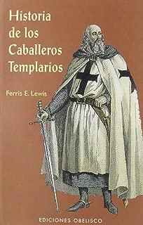 Historia de Los Caballeros Templarios (Spanish Edition)