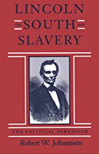 Lincoln, the South, and Slavery: The Political Dimension (Walter Lynwood Fleming Lectures in Southern History)