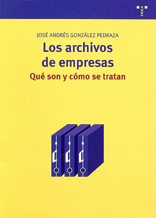 Los archivos de empresas : qué son y cómo se tratan