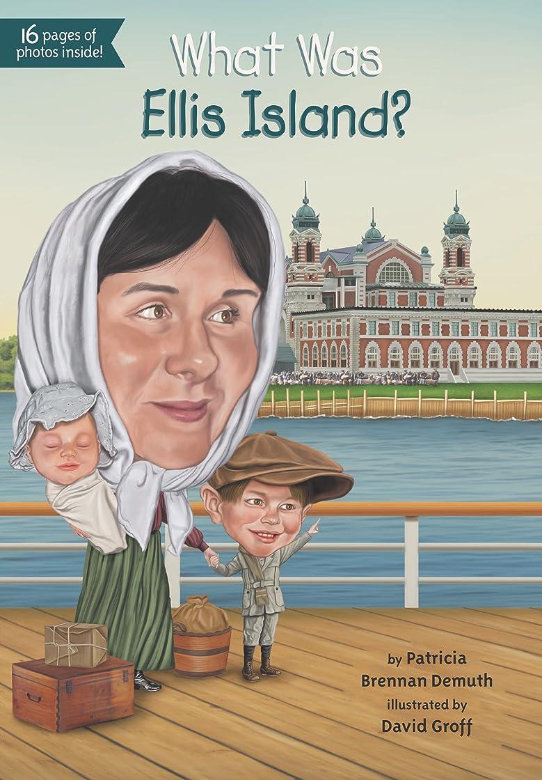 要求必要性倒錯What Was Ellis Island? (What Was?) (English Edition)