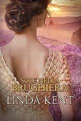 Sole nella brughiera (Un amore a Bath Vol. 2) Formato Kindle