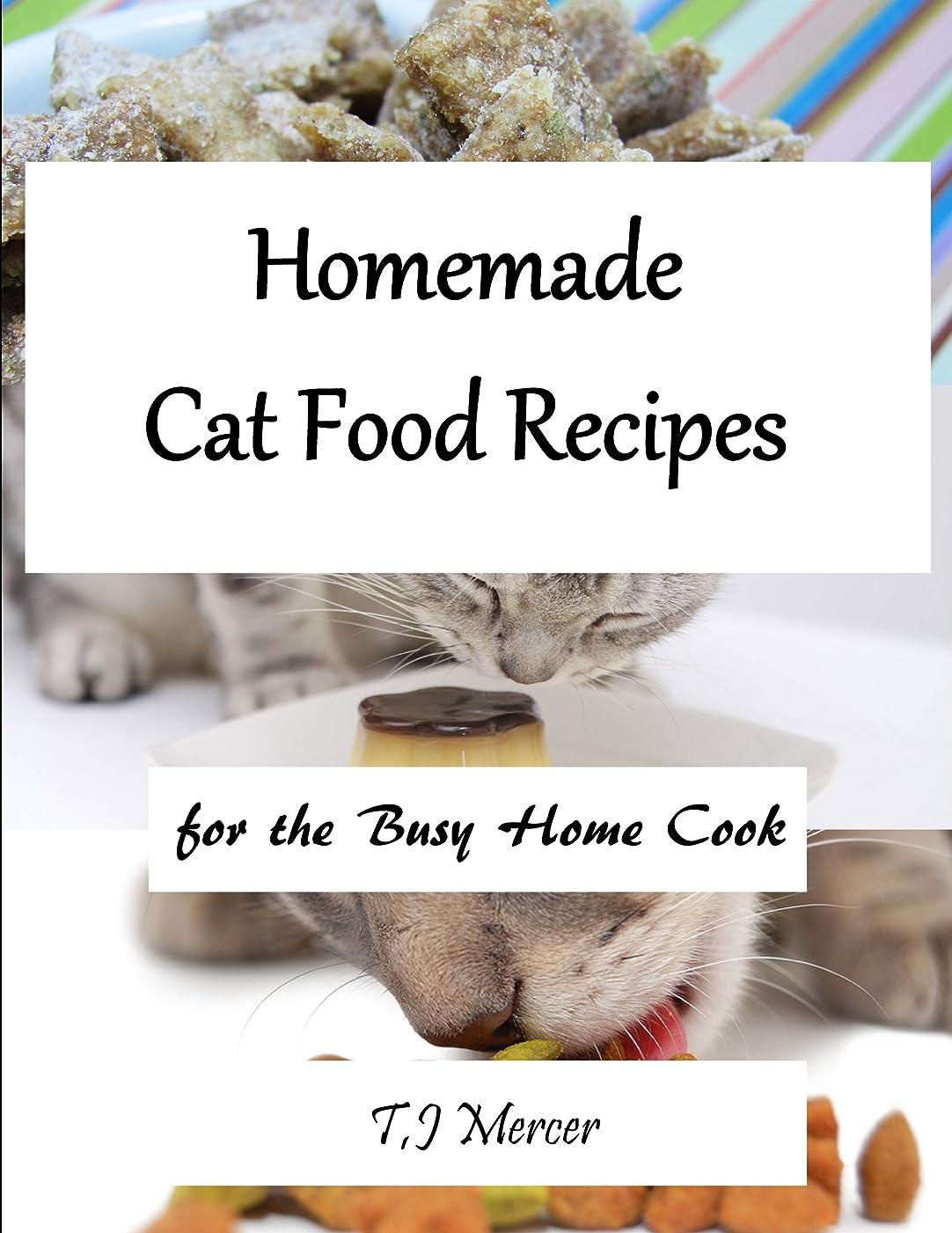 ミニ障害襟Homemade Cat Food Recipes for the Busy Home Cook (English Edition)