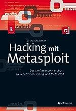 Hacking mit Metasploit: Das umfassende Handbuch zu Penetration Testing und Metasploit (German Edition)