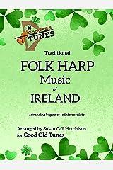 Traditional FOLK HARP Music of IRELAND (Good Old Tunes Harp Music) Kindle Edition