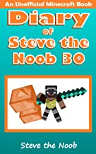 Diary of Steve the Noob 30 (An Unofficial Minecraft Book) (Diary of Steve the Noob Collection)
