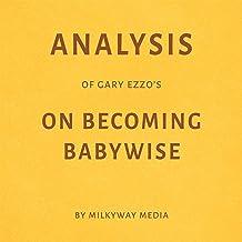 Analysis of Gary Ezzo's On Becoming Babywise