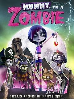 Mummy I'm a Zombie