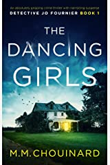 The Dancing Girls: An absolutely gripping crime thriller with nail-biting suspense (Detective Jo Fournier Book 1) Kindle Edition