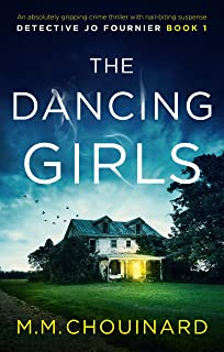 The Dancing Girls: An absolutely gripping crime thriller with nail-biting suspense (A Detective Jo Fournier Novel Book 1) (English Edition)