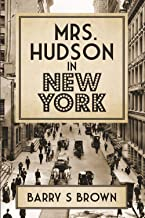 Mrs. Hudson in New York: Fourth in the Mrs. Hudson of Baker Street Series