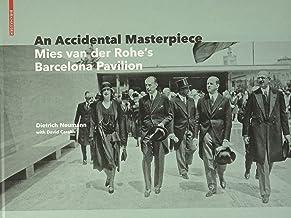 An Accidental Masterpiece: Mies Van Der Rohe's Barcelona Pavilion