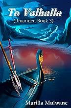 To Valhalla: Ilmarinen book 3