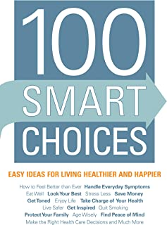 100 Smart Choices: Easy Ideas for Living Healthier and Happier