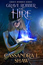 Grave Robber for Hire: Urban Fantasy Mystery (Grave Robber series Book 1) (English Edition)