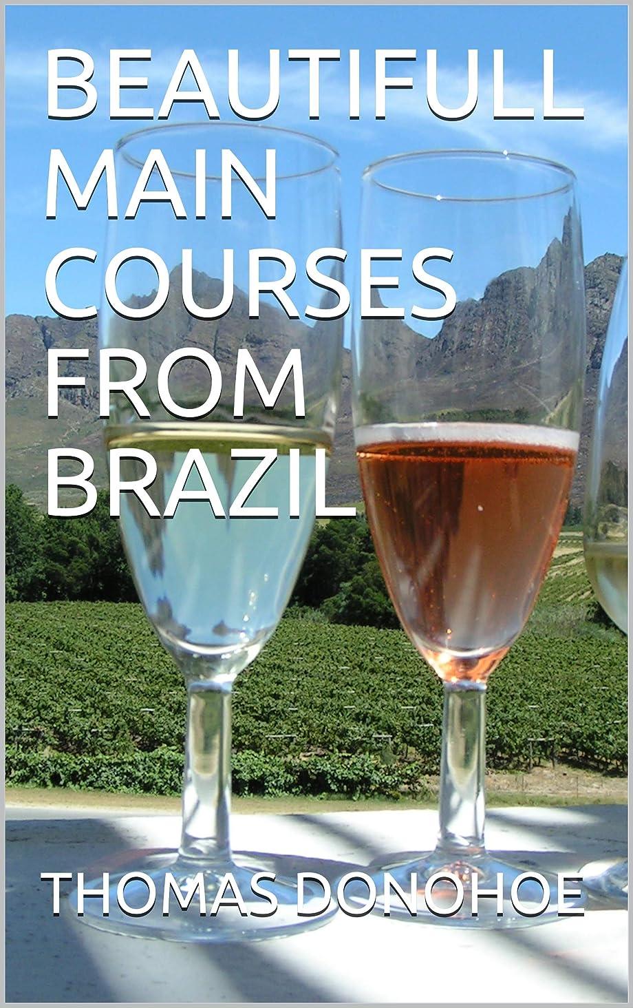 先見の明うなり声ブースBEAUTIFULL MAIN COURSES FROM BRAZIL: allrecipes (English Edition)