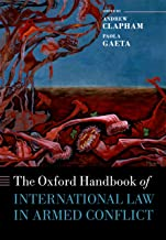 The Oxford Handbook of International Law in Armed Conflict (Oxford Handbooks)