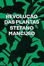 Revolução das plantas: Um novo modelo para o futuro (Portuguese Edition)