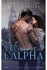 La Promise de l'Alpha: Une Romance Paranormale (Les Loups du X-Clan t. 1) Format Kindle