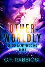 Otherworldly (Kassien And Calypso's Song Book 1)
