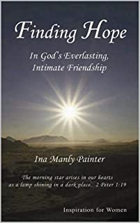 Finding Hope in God's Everlasting Intimate Friendship: Inspiration for Women