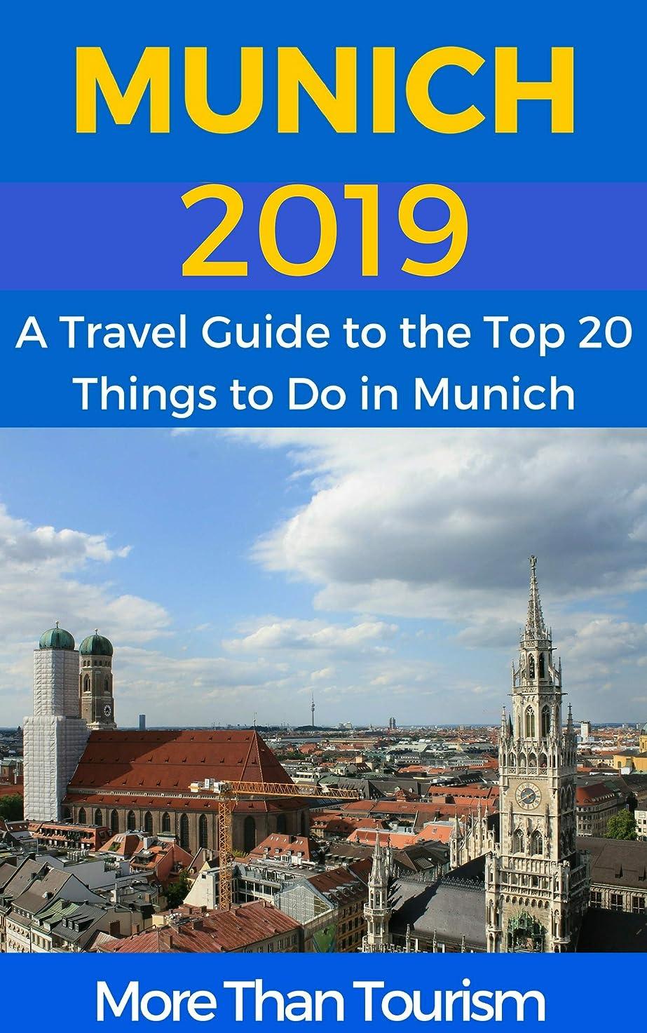 チップ一定シフトMunich 2019: A Travel Guide to the Top 20 Things to Do in Munich, Germany: Best of Munich, Germany (English Edition)