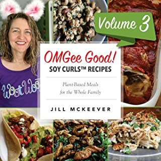 OMGee Good! Soy Curls Recipes: Volume 3
