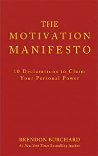 The Motivation Manifesto: 10 Declarations to Claim Your Personal Power
