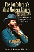 The Confederacy's Most Modern General: James Longstreet and the American Civil War