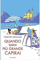 Quando sarai più grande capirai (Italian Edition) Format Kindle
