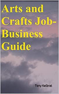 Arts and Crafts Job-Business Guide