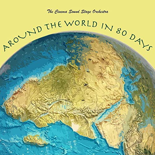 Around the World in 80 Days von The Cinema Sound Stage Orchestra bei ...