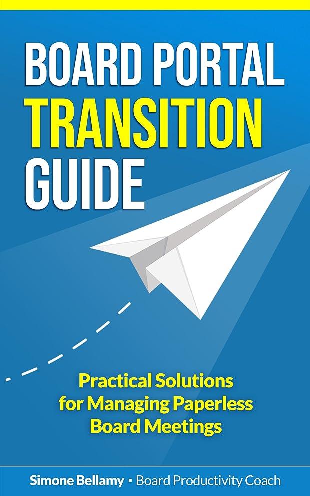 束証言するシャツThe Board Portal Transition Guide: Practical Solutions for Managing Paperless Board Meetings (English Edition)