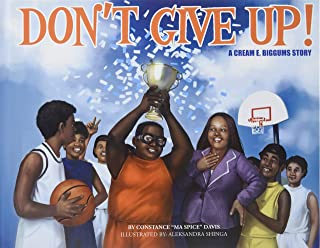 Don't Give Up!: A Cream E. Biggums Story