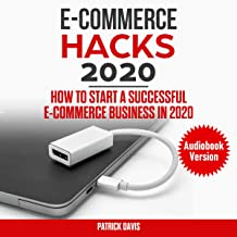 E-Commerce Hacks 2020: How to Start a Successful E-Commerce Business in 2020