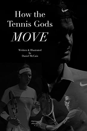 How The Tennis Gods Move
