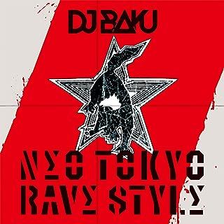 NEO TOKYO RAVE STYLE