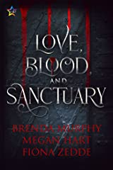 Love, Blood, and Sanctuary Kindle Edition