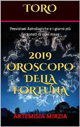 TORO 2019 Oroscopo della Fortuna: Previsioni Astrologiche e i giorni più Fortunati di ogni mese