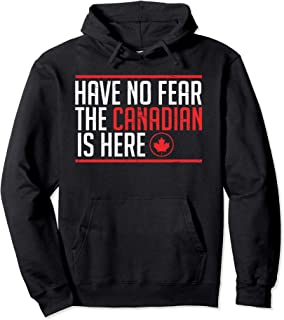 Quote design Have No Fear The Canadian Is Here Meme Graphic Pullover Hoodie